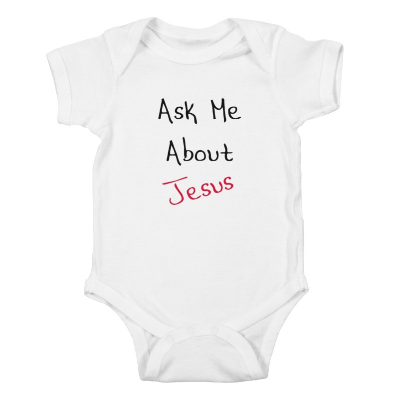 Ask about Jesus Kids Baby Bodysuit by theclearword's Artist Shop