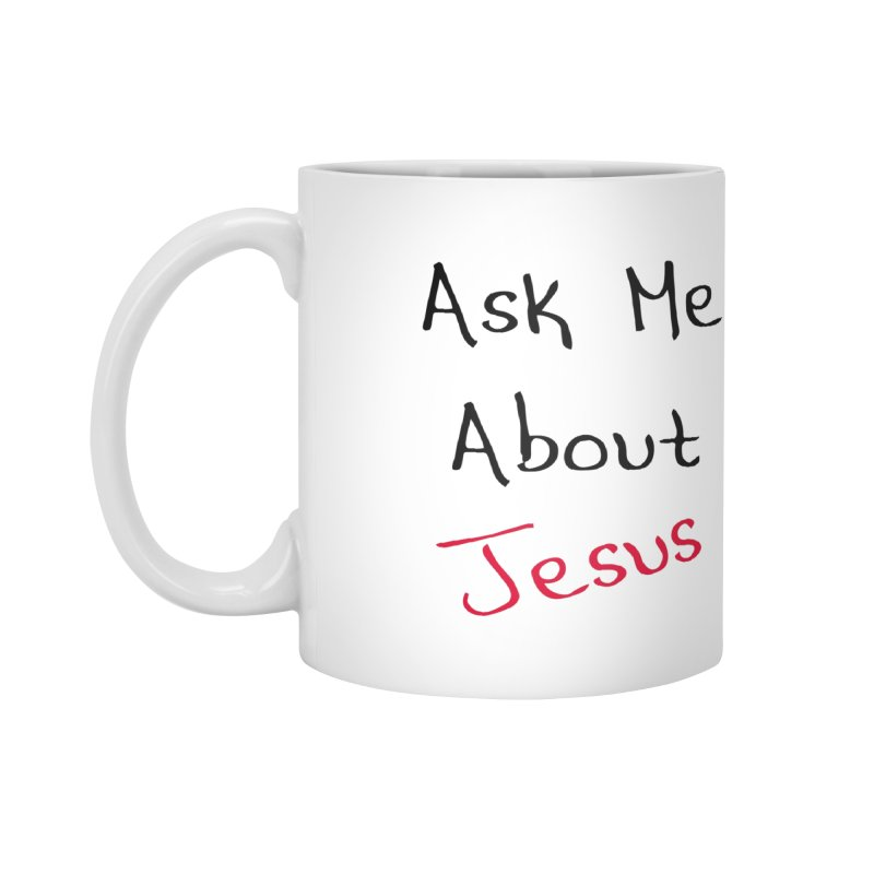Ask about Jesus Accessories Mug by theclearword's Artist Shop