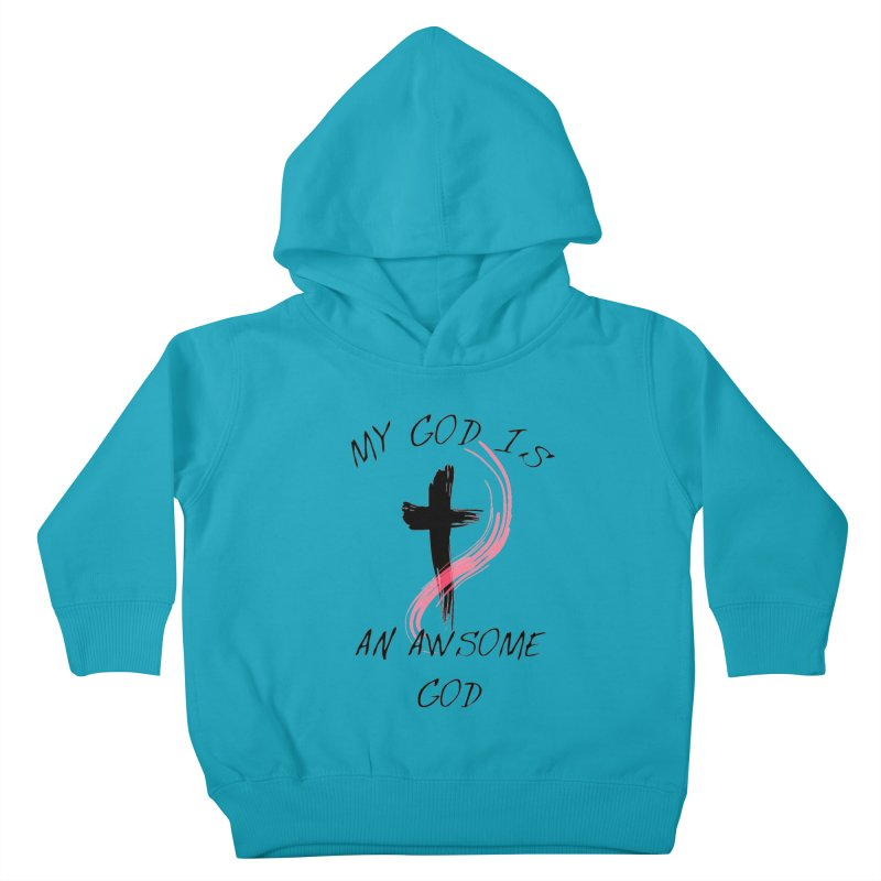 Awsome God Kids Toddler Pullover Hoody by theclearword's Artist Shop