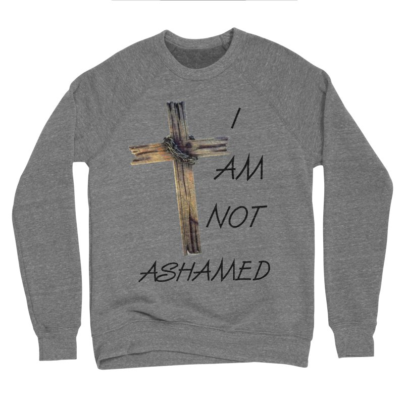 Not Ashamed Men's Sweatshirt by theclearword's Artist Shop