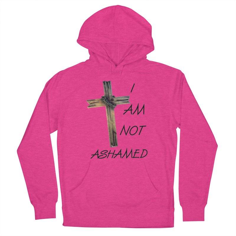 Not Ashamed Women's Pullover Hoody by theclearword's Artist Shop