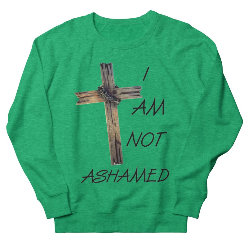 Not Ashamed Women's Sweatshirt by theclearword's Artist Shop