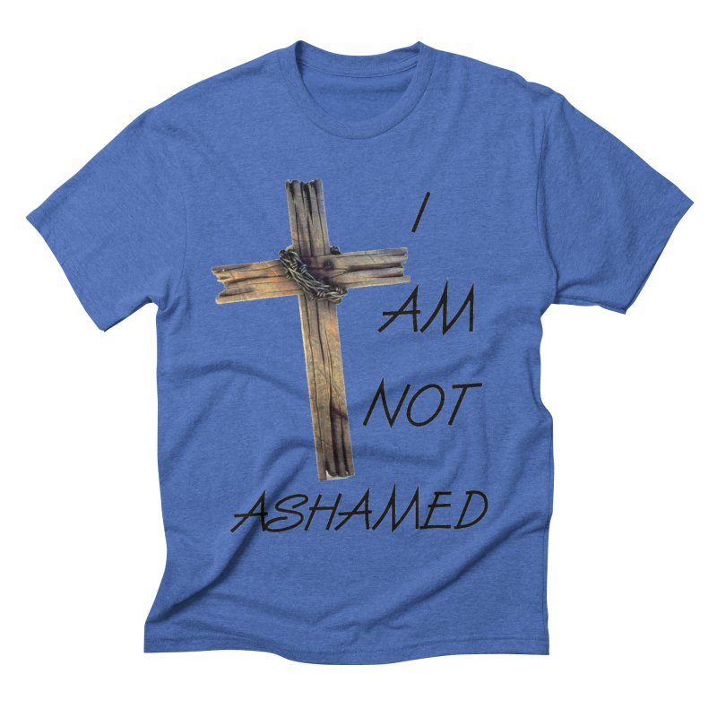 Not Ashamed Men's Triblend T-Shirt by theclearword's Artist Shop