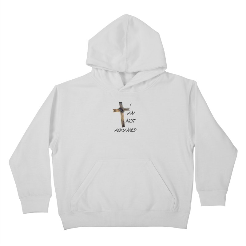 Not Ashamed Kids Pullover Hoody by theclearword's Artist Shop