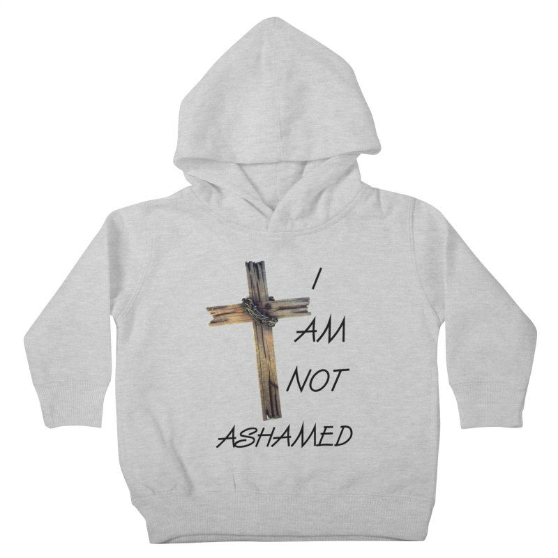 Not Ashamed Kids Toddler Pullover Hoody by theclearword's Artist Shop