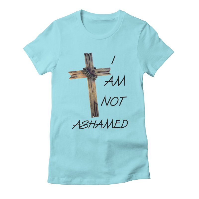 Not Ashamed Women's Fitted T-Shirt by theclearword's Artist Shop