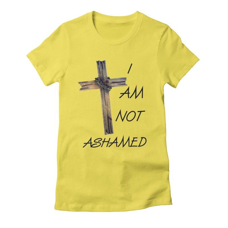 Not Ashamed Women's T-Shirt by theclearword's Artist Shop