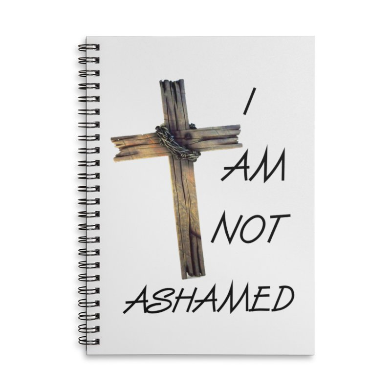 Not Ashamed Accessories Lined Spiral Notebook by theclearword's Artist Shop