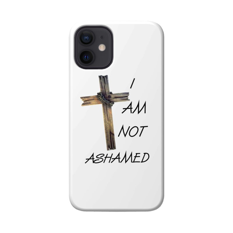 Not Ashamed Accessories Phone Case by theclearword's Artist Shop