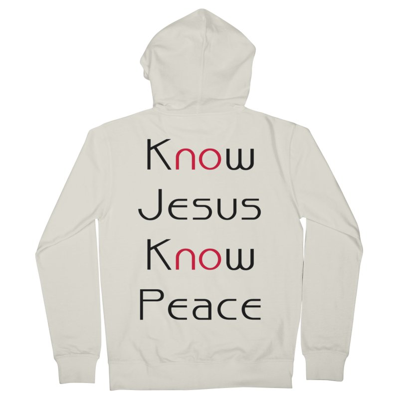 Know Jesus Men's French Terry Zip-Up Hoody by theclearword's Artist Shop