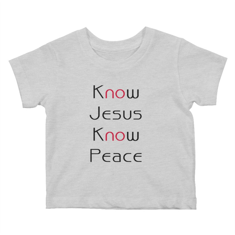Know Jesus Kids Baby T-Shirt by theclearword's Artist Shop