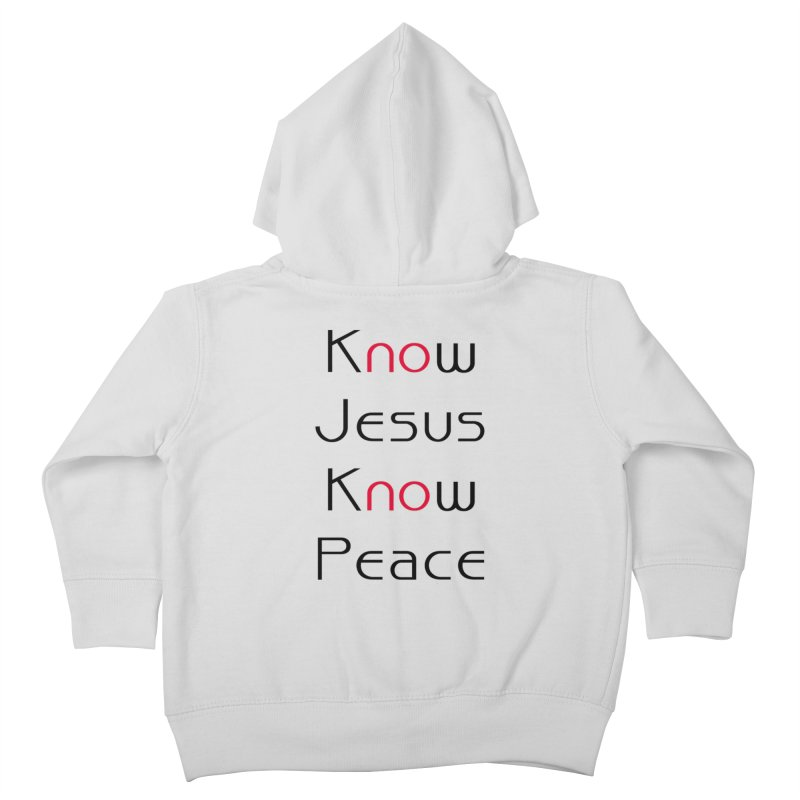 Know Jesus Kids Toddler Zip-Up Hoody by theclearword's Artist Shop