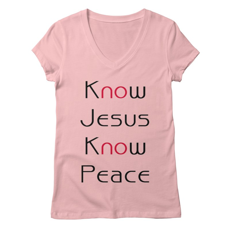 Know Jesus Women's Regular V-Neck by theclearword's Artist Shop