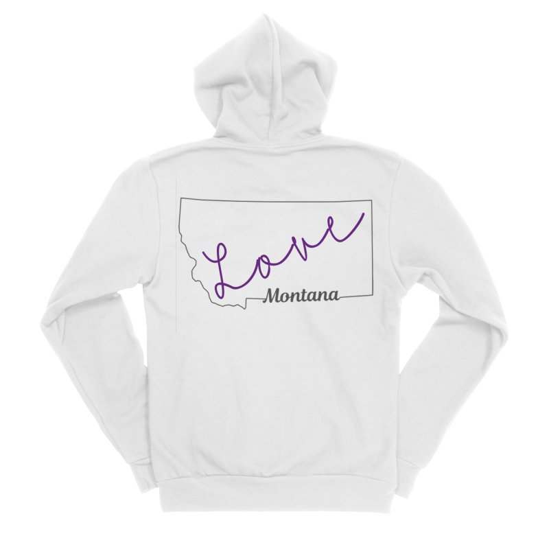 Montana Love Women's Zip-Up Hoody by theclearword's Artist Shop