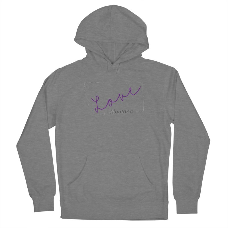 Montana Love Women's Pullover Hoody by theclearword's Artist Shop