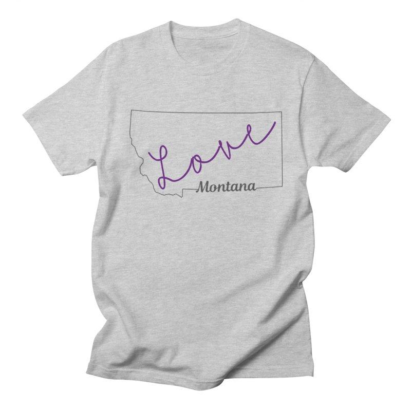 Montana Love Women's T-Shirt by theclearword's Artist Shop