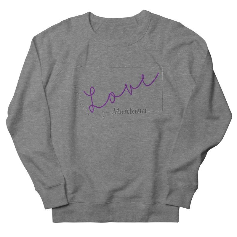 Montana Love Men's Sweatshirt by theclearword's Artist Shop