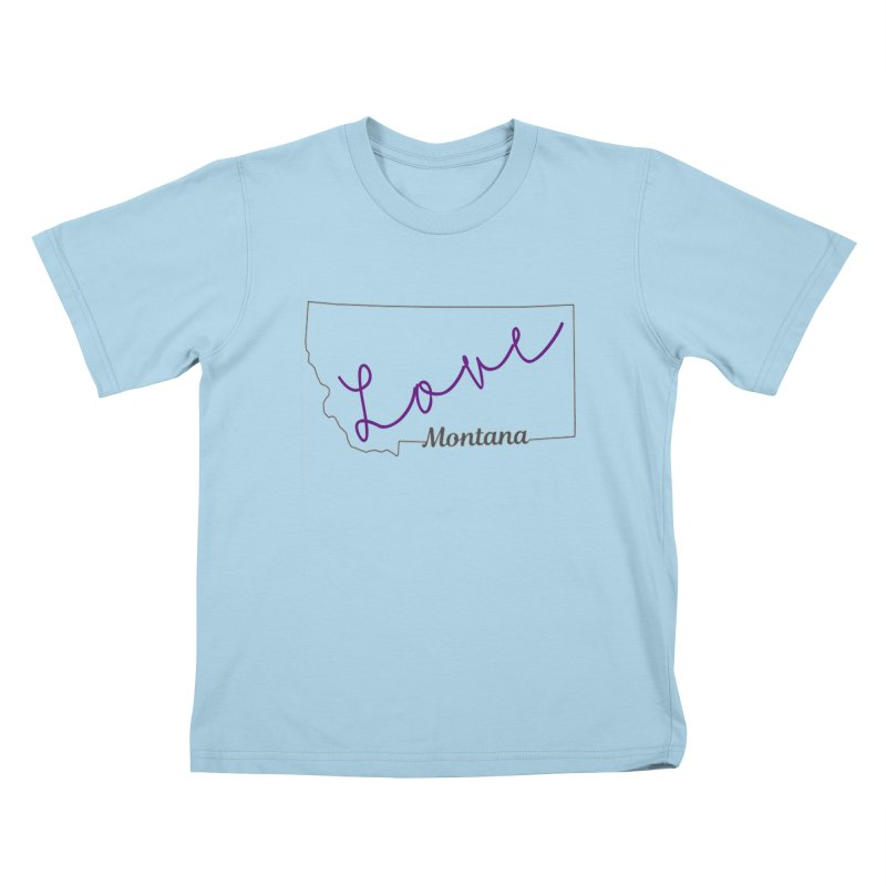 Montana Love Kids T-Shirt by theclearword's Artist Shop