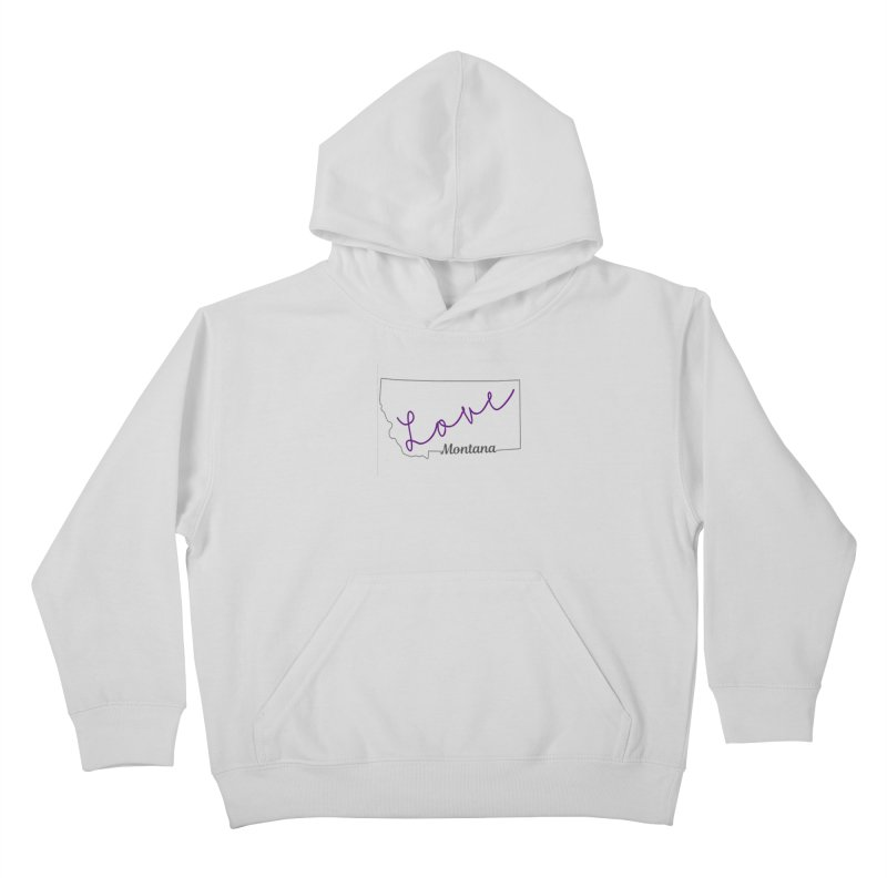 Montana Love Kids Pullover Hoody by theclearword's Artist Shop