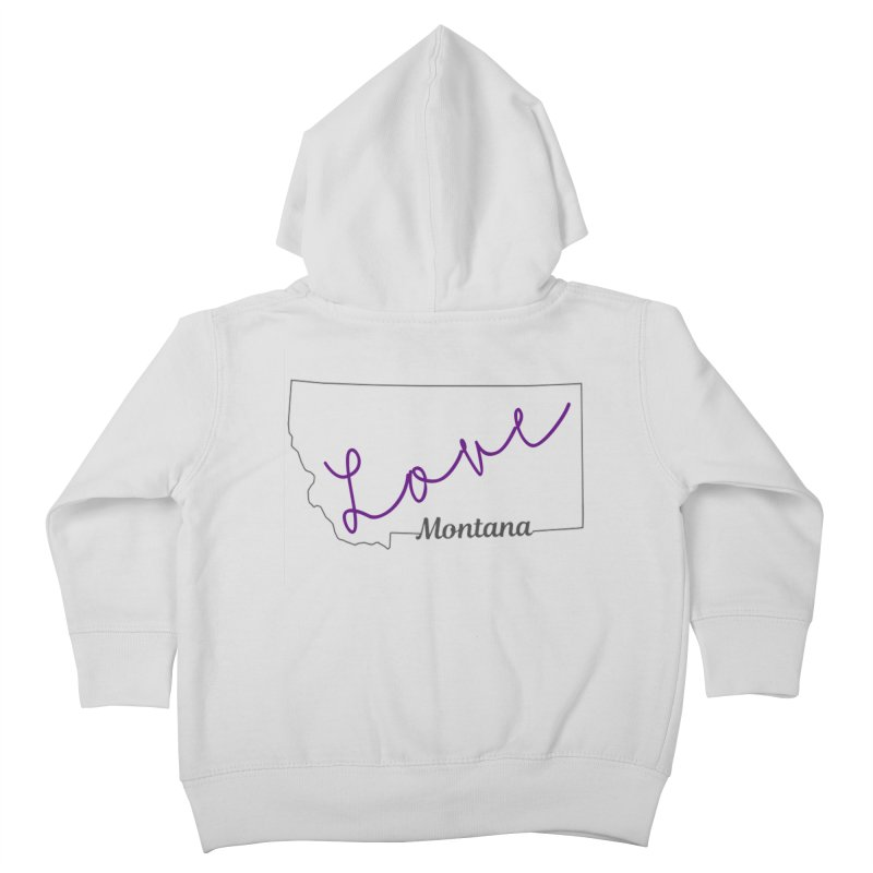 Montana Love Kids Toddler Zip-Up Hoody by theclearword's Artist Shop