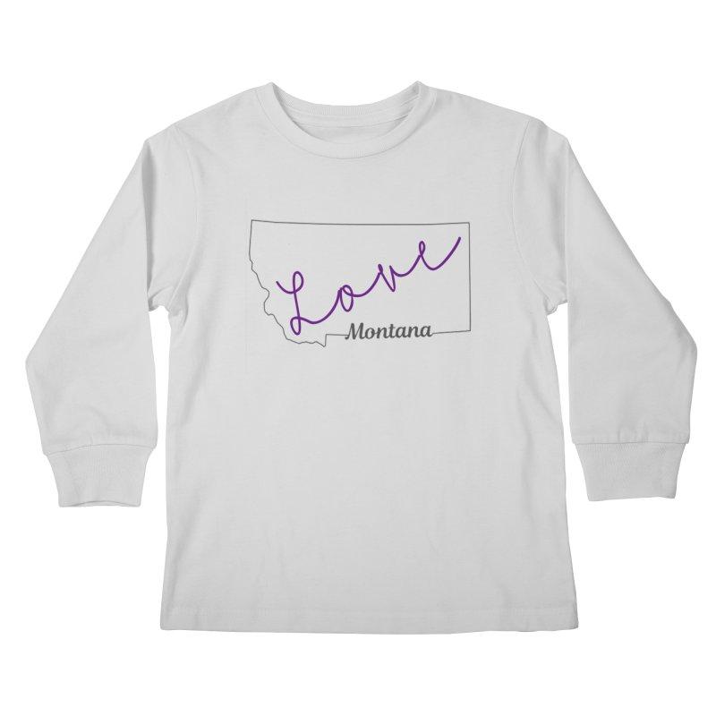 Montana Love Kids Longsleeve T-Shirt by theclearword's Artist Shop