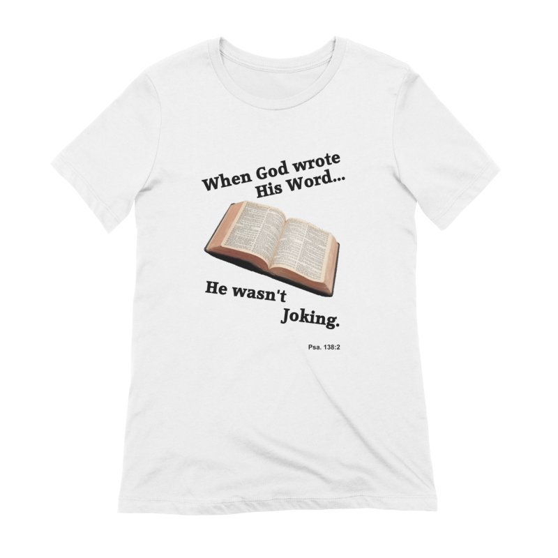 God not joking Women's T-Shirt by theclearword's Artist Shop