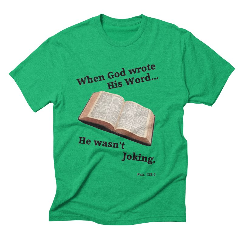 God not joking Men's Triblend T-Shirt by theclearword's Artist Shop