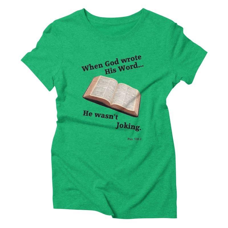 God not joking Women's Triblend T-Shirt by theclearword's Artist Shop