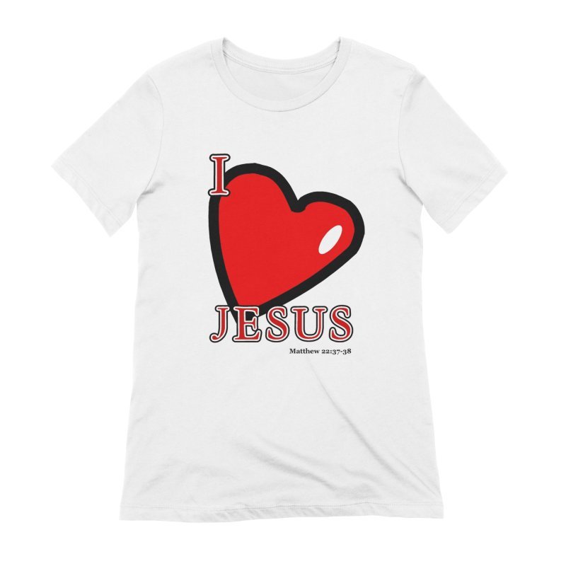 I love Jesus Women's T-Shirt by theclearword's Artist Shop