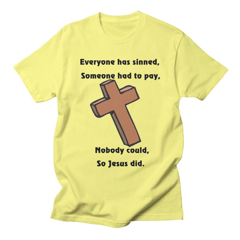 Jesus Did Men's T-Shirt by theclearword's Artist Shop