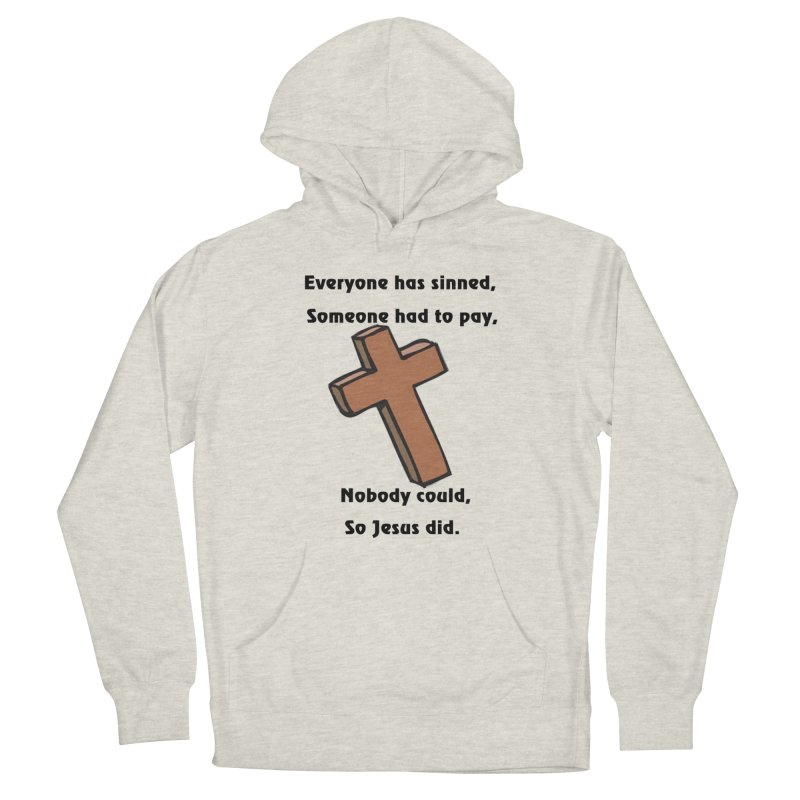 Jesus Did Men's Pullover Hoody by theclearword's Artist Shop