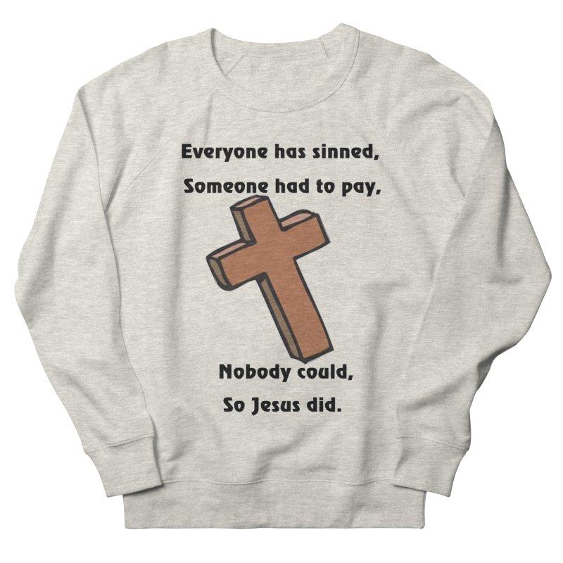 Jesus Did Men's Sweatshirt by theclearword's Artist Shop