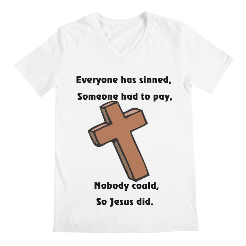Jesus Did Men's V-Neck by theclearword's Artist Shop