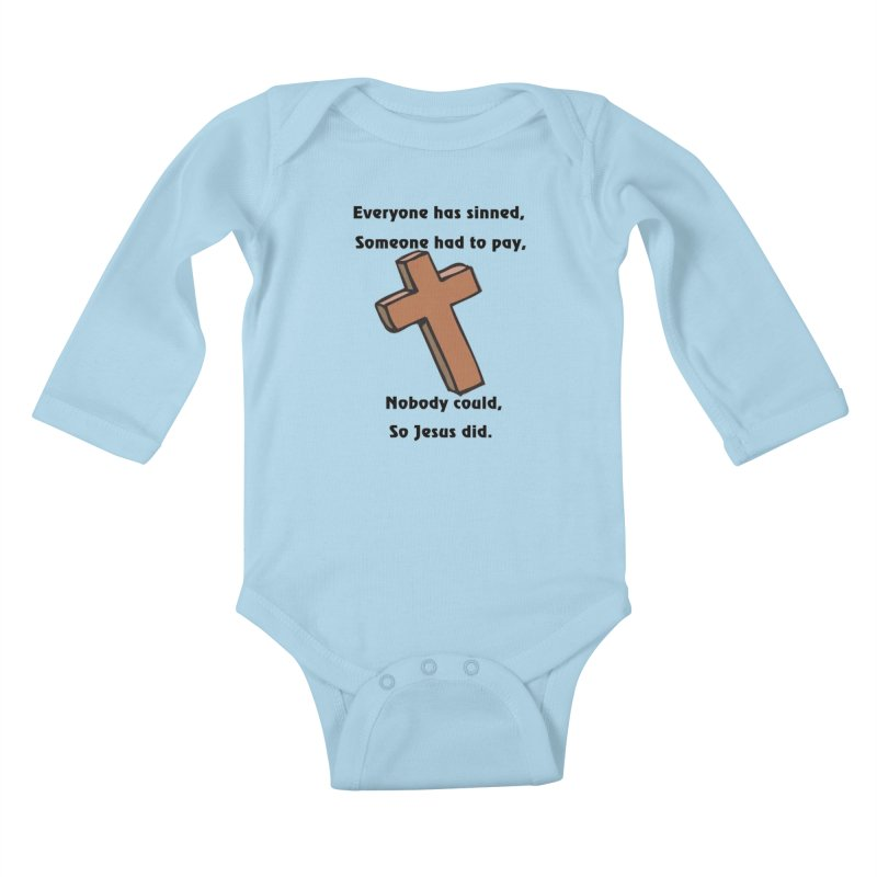 Jesus Did Kids Baby Longsleeve Bodysuit by theclearword's Artist Shop