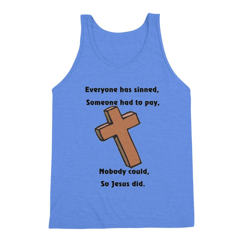 Jesus Did Men's Triblend Tank by theclearword's Artist Shop