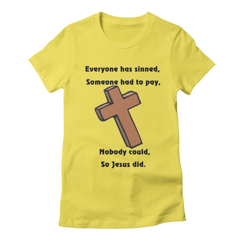 Jesus Did Women's T-Shirt by theclearword's Artist Shop