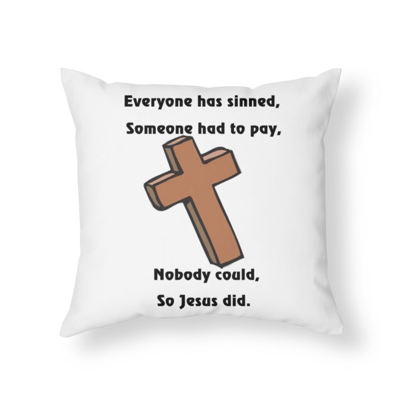 Jesus Did Home Throw Pillow by theclearword's Artist Shop