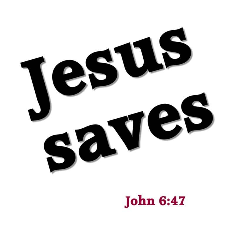 Jesus Saves Women's T-Shirt by theclearword's Artist Shop
