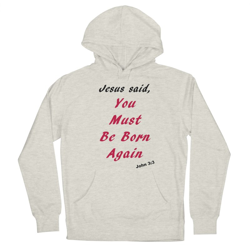 You must be born again Men's Pullover Hoody by theclearword's Artist Shop