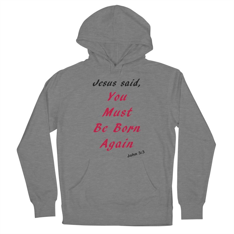 You must be born again Women's Pullover Hoody by theclearword's Artist Shop