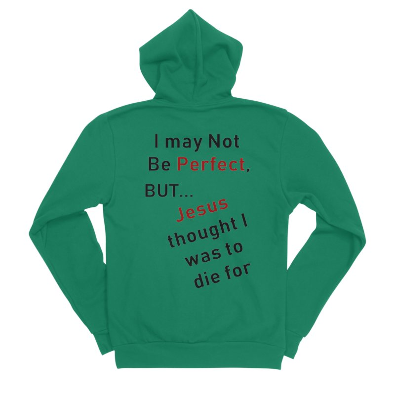 I may not be perfect Men's Zip-Up Hoody by theclearword's Artist Shop