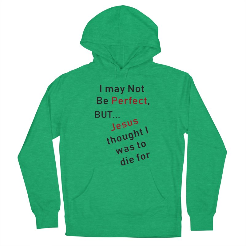I may not be perfect Men's Pullover Hoody by theclearword's Artist Shop