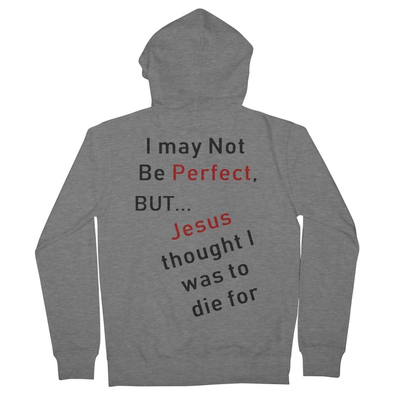 I may not be perfect Women's French Terry Zip-Up Hoody by theclearword's Artist Shop