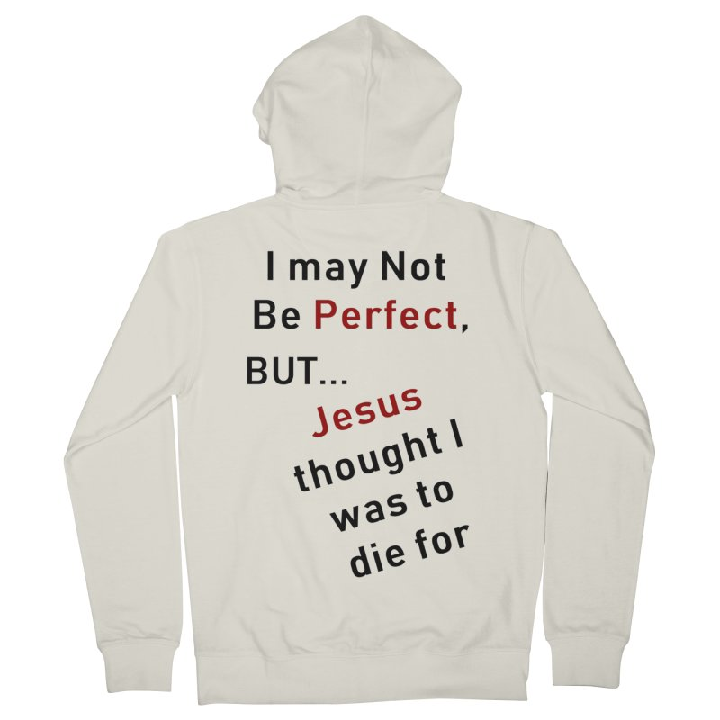 I may not be perfect Women's Zip-Up Hoody by theclearword's Artist Shop