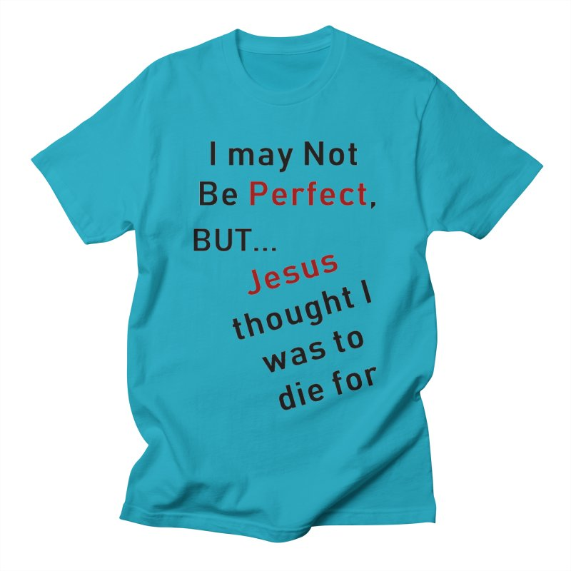 I may not be perfect Men's T-Shirt by theclearword's Artist Shop
