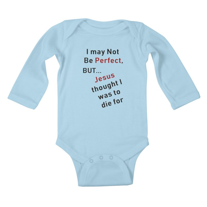 I may not be perfect Kids Baby Longsleeve Bodysuit by theclearword's Artist Shop