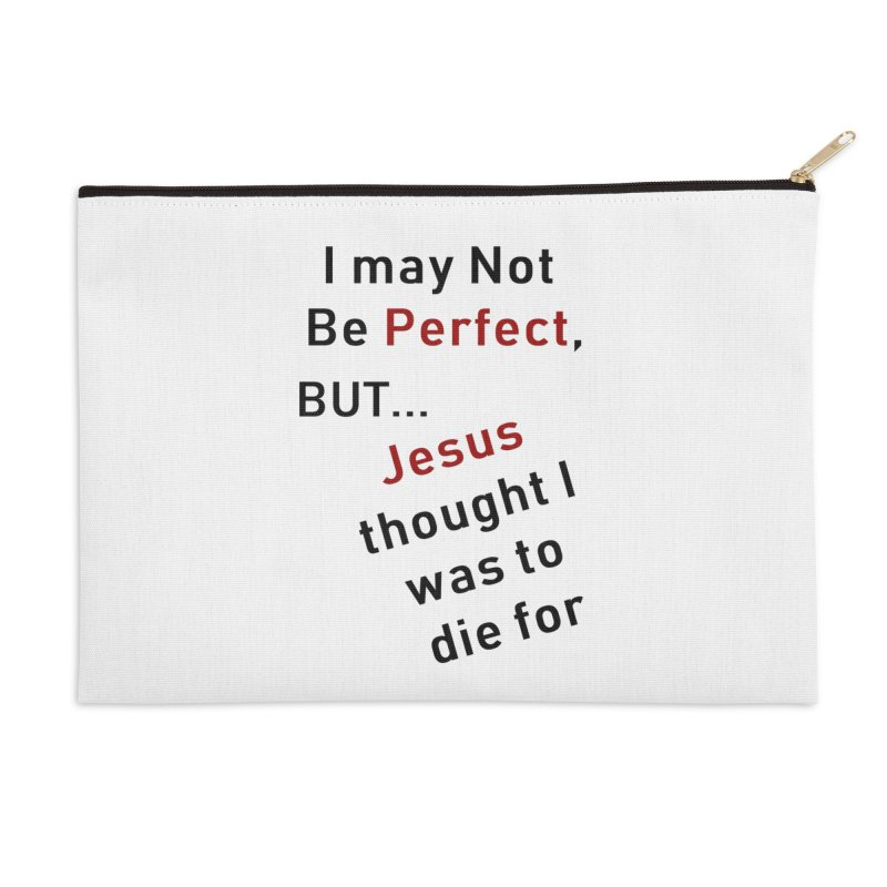 I may not be perfect Accessories Zip Pouch by theclearword's Artist Shop