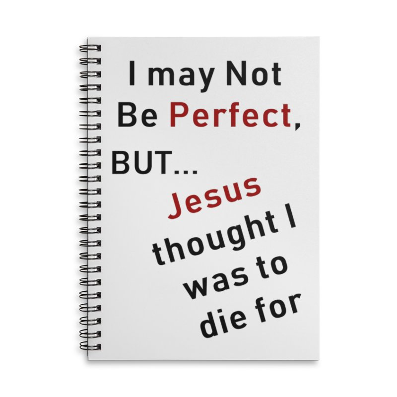 I may not be perfect Accessories Lined Spiral Notebook by theclearword's Artist Shop