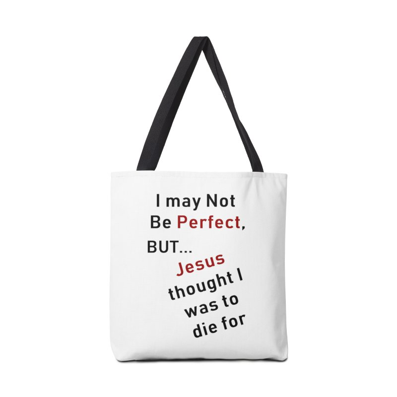 I may not be perfect Accessories Bag by theclearword's Artist Shop