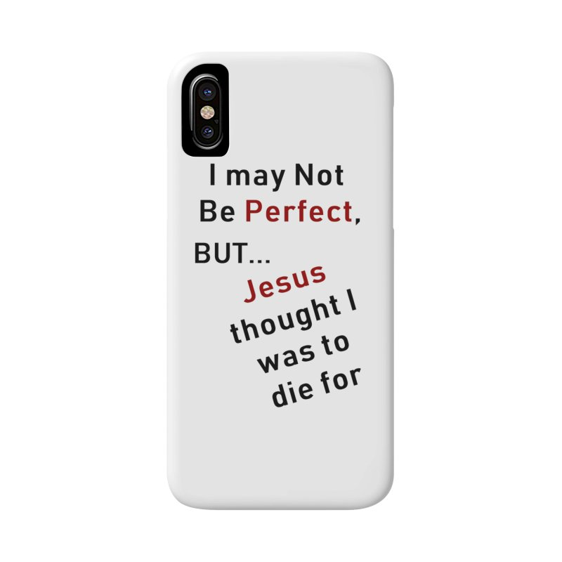 I may not be perfect Accessories Phone Case by theclearword's Artist Shop